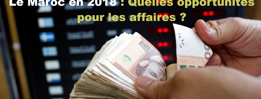 Maroc en 2018 : Quelles opportunités pour les affaires
